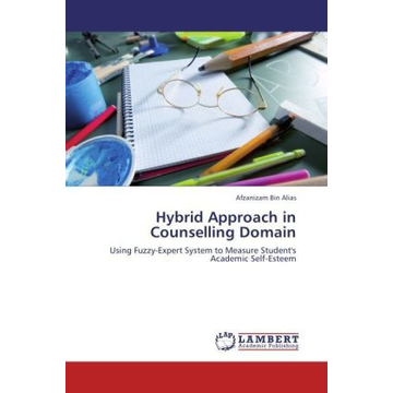 Alias, Afzanizam Bin Hybrid Approach in Counselling Domain - Using Fuzzy-Expert System to Measure Student's Academic Self-Esteem