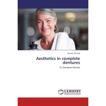 Ahmad, Naeem Aesthetics in complete dentures - A Literature Review