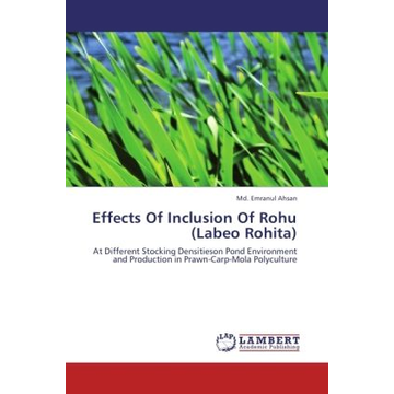 Ahsan, Md. Emranul Effects Of Inclusion Of Rohu (Labeo Rohita) - At Different Stocking Densitieson Pond Environment and Production in Prawn-Carp-Mola Polyculture
