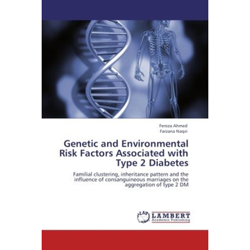 Ahmed, Feroza Genetic and Environmental Risk Factors Associated with Type 2 Diabetes