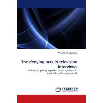 Albuquerque, Adriana The denying acts in television interviews - An interdisciplinary approach in Portuguese as L1 applicable to Portuguese as L2