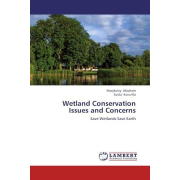 Abraham, Marykutty Wetland Conservation Issues and Concerns - Save Wetlands Save Earth