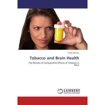 Adeniyi, Philip Tobacco and Brain Health - The Results of Comparative Effects of Tobacco in Mice