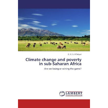 Aflakpui, G. K. S. Climate change and poverty in sub-Saharan Africa - Are we losing or wining the game?