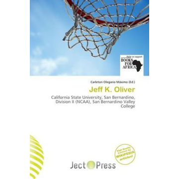 Alphascript Publishing Jeff K. Oliver - California State University, San Bernardino, Division II (NCAA), San Bernardino Valley College