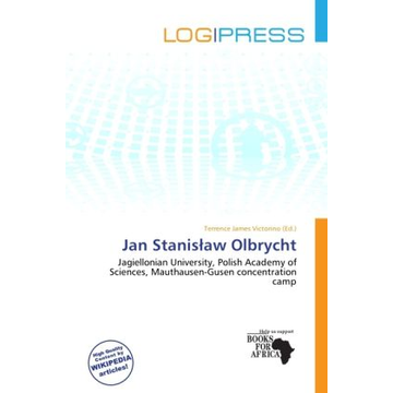 Alphascript Publishing Jan Stanis aw Olbrycht - Jagiellonian University, Polish Academy of Sciences, Mauthausen-Gusen concentration camp