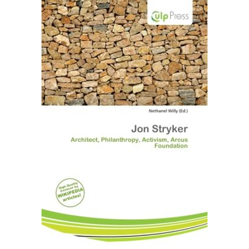 Alphascript Publishing Jon Stryker - Architect, Philanthropy, Activism, Arcus Foundation