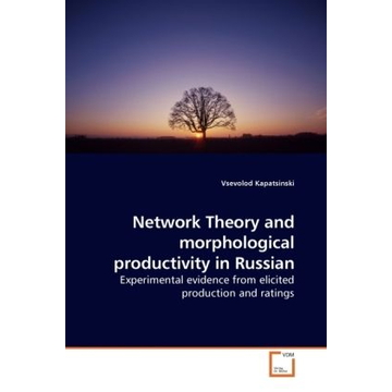 Kapatsinski, Vsevolod Network Theory and morphological productivity in Russian - Experimental evidence from elicited production and ratings