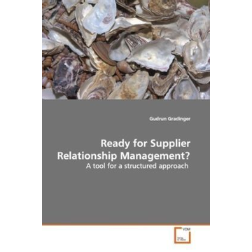 Gradinger, Gudrun Ready for Supplier Relationship Management? - A tool for a structured approach
