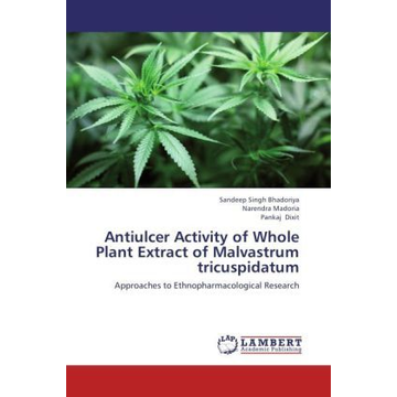 Bhadoriya, Sandeep Singh Antiulcer Activity of Whole Plant Extract of Malvastrum tricuspidatum - Approaches to Ethnopharmacological Research