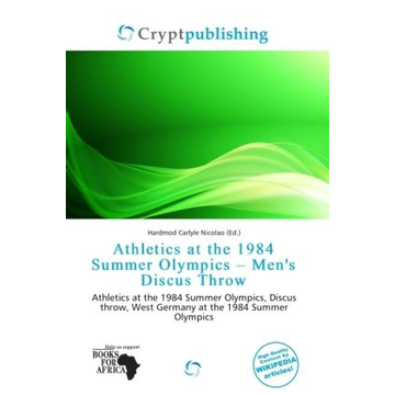 Alphascript Publishing Athletics at the 1984 Summer Olympics - Men's Discus Throw - Athletics at the 1984 Summer Olympics, Discus throw, West Germany at the 1984 Summer Olympics
