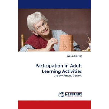 Cloutier, Yvon J. Participation in Adult Learning Activities - Literacy Among Seniors