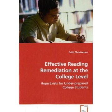 Christiansen, Faith Effective Reading Remediation at the College Level - Hope Exists for Under-prepared College Students