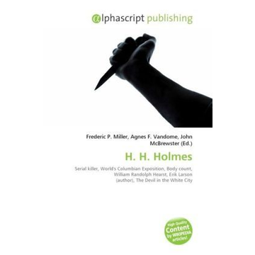 Alphascript Publishing H. H. Holmes