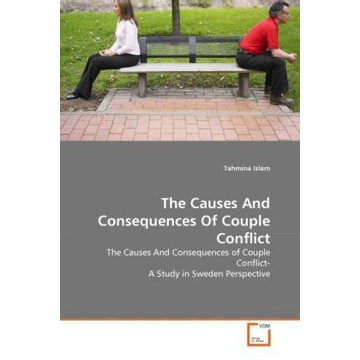 Islam, Tahmina The Causes And Consequences Of Couple Conflict - The Causes And Consequences of Couple Conflict- A Study in Sweden Perspective