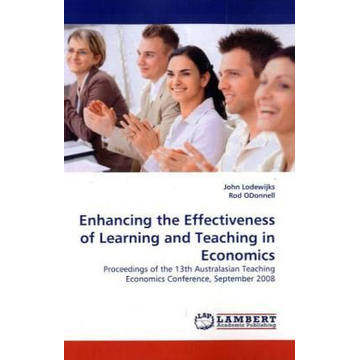 Lodewijks, John Enhancing the Effectiveness of Learning and Teaching in Economics - Proceedings of the 13th Australasian Teaching Economics Conference, September 2008