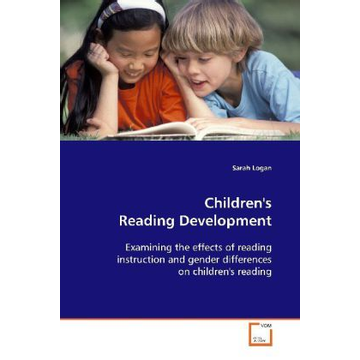 Logan, Sarah Children's Reading Development - Examining the effects of reading instruction and  gender differences on children's reading