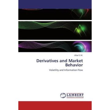 E.M., Afsal Derivatives and Market Behavior - Volatility and Information Flow