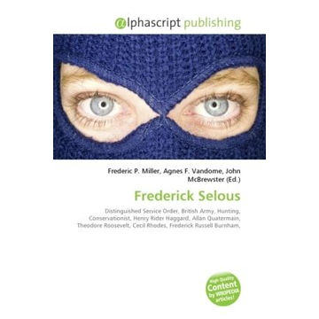 Alphascript Publishing Frederick Selous