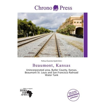 Alphascript Publishing Beaumont, Kansas - Unincorporated area, Butler County, Kansas, Beaumont St. Louis and San Francisco Railroad Water Tank