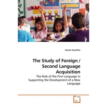 Kawafha, Hazem The Study of Foreign / Second Language Acquisition - The Role of the First Language in Supporting the Development of a New Language