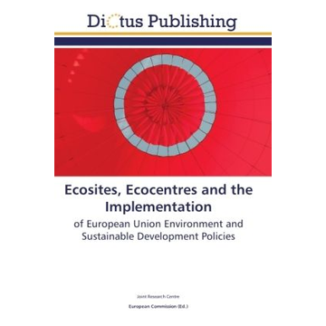 Centre, Joint Research Ecosites, Ecocentres and the Implementation - of European Union Environment and Sustainable Development Policies
