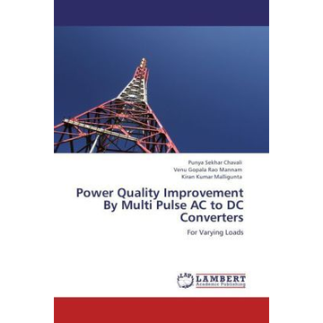 Chavali, Punya Sekhar Power Quality Improvement By Multi Pulse AC to DC Converters - For Varying Loads