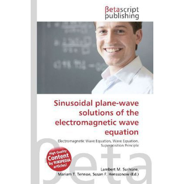 Betascript Publishing Sinusoidal plane-wave solutions of the electromagnetic wave equation
