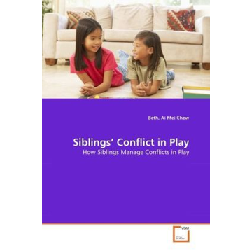 Chew, Beth, Ai Mei Siblings' Conflict in Play - How Siblings Manage Conflicts in Play