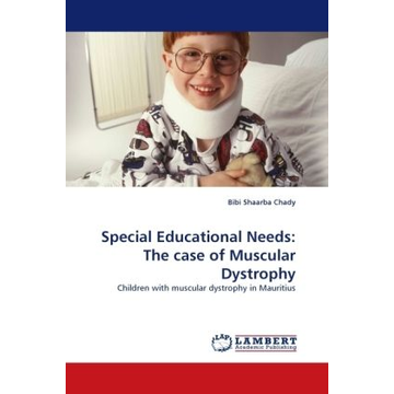 Chady, Bibi Shaarba Special Educational Needs: The case of Muscular Dystrophy - Children with muscular dystrophy in Mauritius
