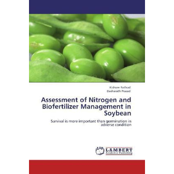 Rathod, Kishore Assessment of Nitrogen and Biofertilizer Management in Soybean - Survival is more important than germination in adverse condition