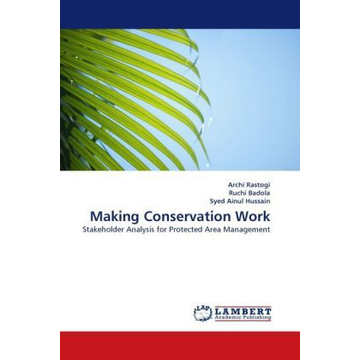 Rastogi, Archi Making Conservation Work - Stakeholder Analysis for Protected Area Management