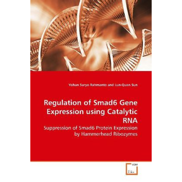 Suryo Rahmanto, Yohan Regulation of Smad6 Gene Expression using Catalytic  RNA - Suppression of Smad6 Protein Expression by  Hammerhead Ribozymes
