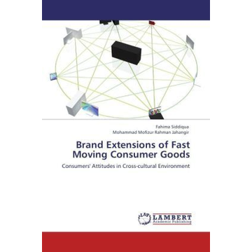 Siddiqua, Fahima Brand Extensions of Fast Moving Consumer Goods - Consumers' Attitudes in Cross-cultural Environment