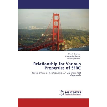 Sharma, Bharti Relationship for Various Properties of SFRC - Development of Relationship: An Experimental Approach