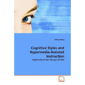 Wang, Aifang Cognitive Styles and Hypermedia-Assisted Instruction - Implications for Design of HAI