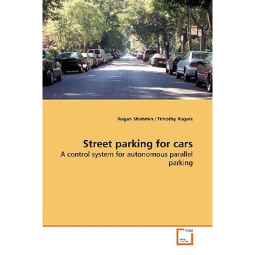 Shimmin, Rogan Street parking for cars - A control system for autonomous parallel parking