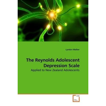 Walker, Lyndon The Reynolds Adolescent Depression Scale - Applied to New Zealand Adolescents