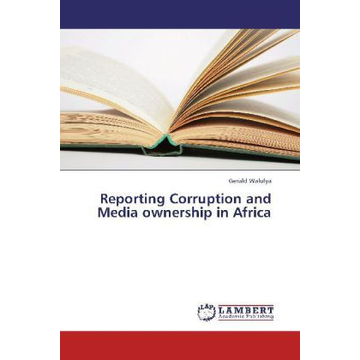 Walulya, Gerald Reporting Corruption and Media ownership in Africa