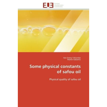 Collectif Some Physical Constants of Safou Oil