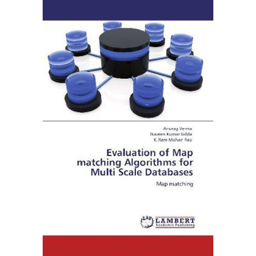 Verma, Anurag Evaluation of Map matching Algorithms for Multi Scale Databases - Map matching
