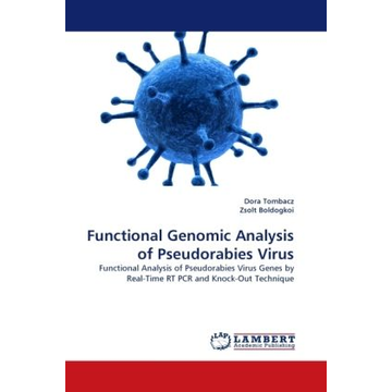 Tombacz, Dora Functional Genomic Analysis of Pseudorabies Virus - Functional Analysis of Pseudorabies Virus Genes by Real-Time RT PCR and Knock-Out Technique