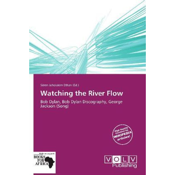 Betascript Publishing Watching the River Flow - Bob Dylan, Bob Dylan Discography, George Jackson (Song)