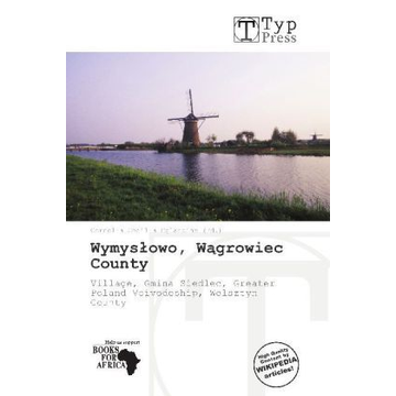 Betascript Publishing Wymys owo, W growiec County - Village, Gmina Siedlec, Greater Poland Voivodeship, Wolsztyn County