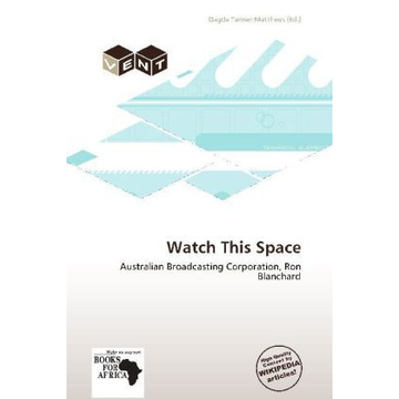 Betascript Publishing Watch This Space - Australian Broadcasting Corporation, Ron Blanchard