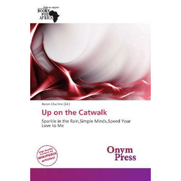 Betascript Publishing Up on the Catwalk - Sparkle in the Rain,Simple Minds,Speed Your Love to Me