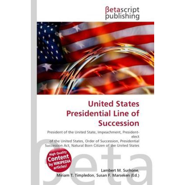Betascript Publishing United States Presidential Line of Succession
