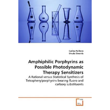 Peritore, Carina Amphiphilic Porphyrins as Possible Photodynamic Therapy Sensitizers - A Rational versus Statistical Synthesis of Tetraphenylporphyrins bearing fluoro and carboxy substituents
