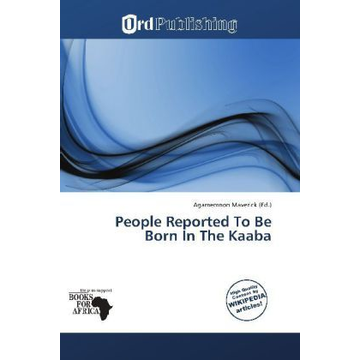 Betascript Publishing People Reported To Be Born In The Kaaba - Muhammad, Al-Masudi, Muhammad Sayyid Tantawy