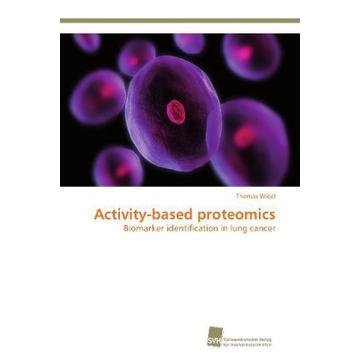 Wiedl, Thomas Activity-based proteomics - Biomarker identification in lung cancer